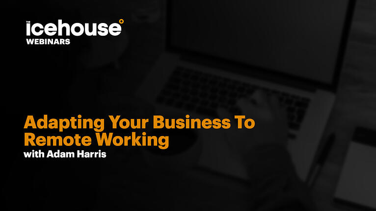 Adapting Your Business To Remote Working, The Opportunity To Thrive