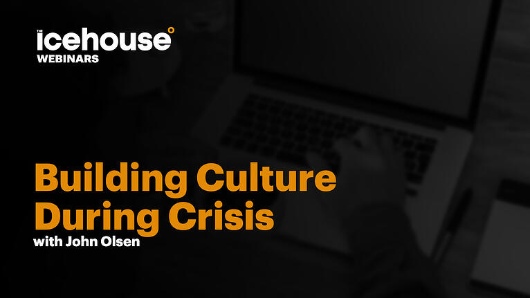 Building Culture During A Crisis