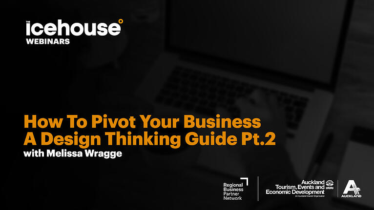 How To Pivot Your Business; A Design Thinking Guide Pt.2