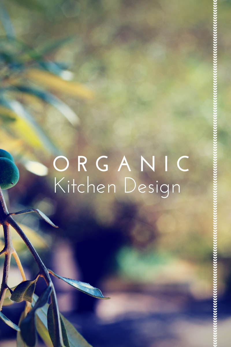 what does it mean to have an organic kitchen design. Black Bedroom Furniture Sets. Home Design Ideas