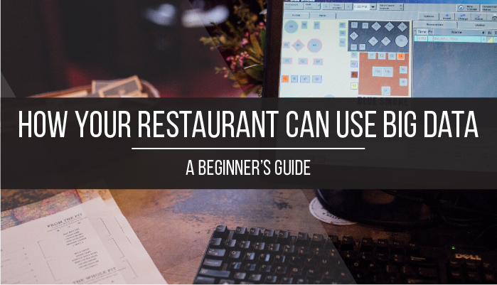 How Your Restaurant Can Use Big Data [A Beginner's Guide]