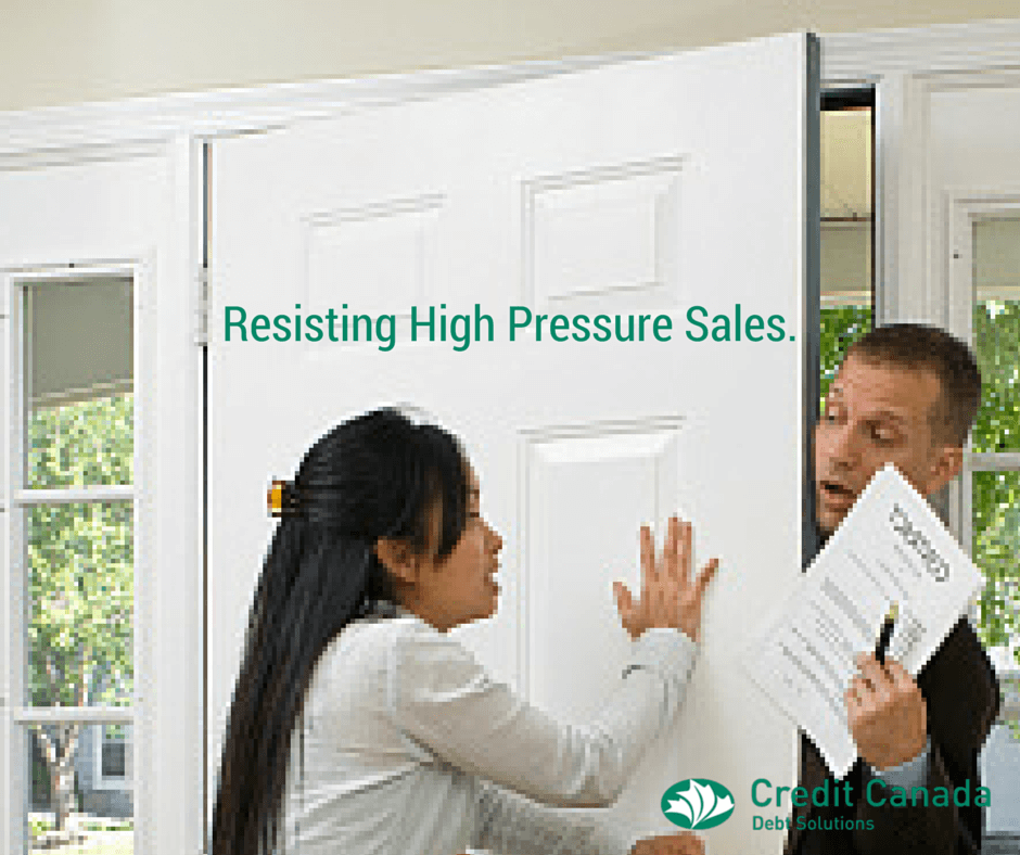 Resisting High Pressure Sales.
