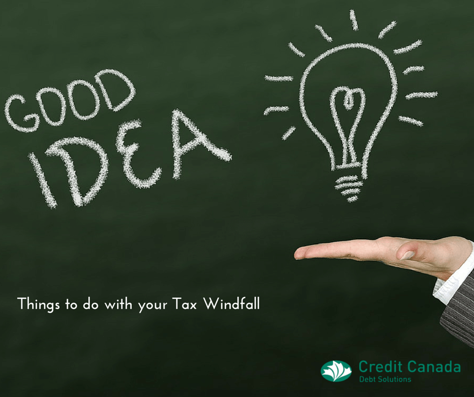 Things to do with your Tax Windfall