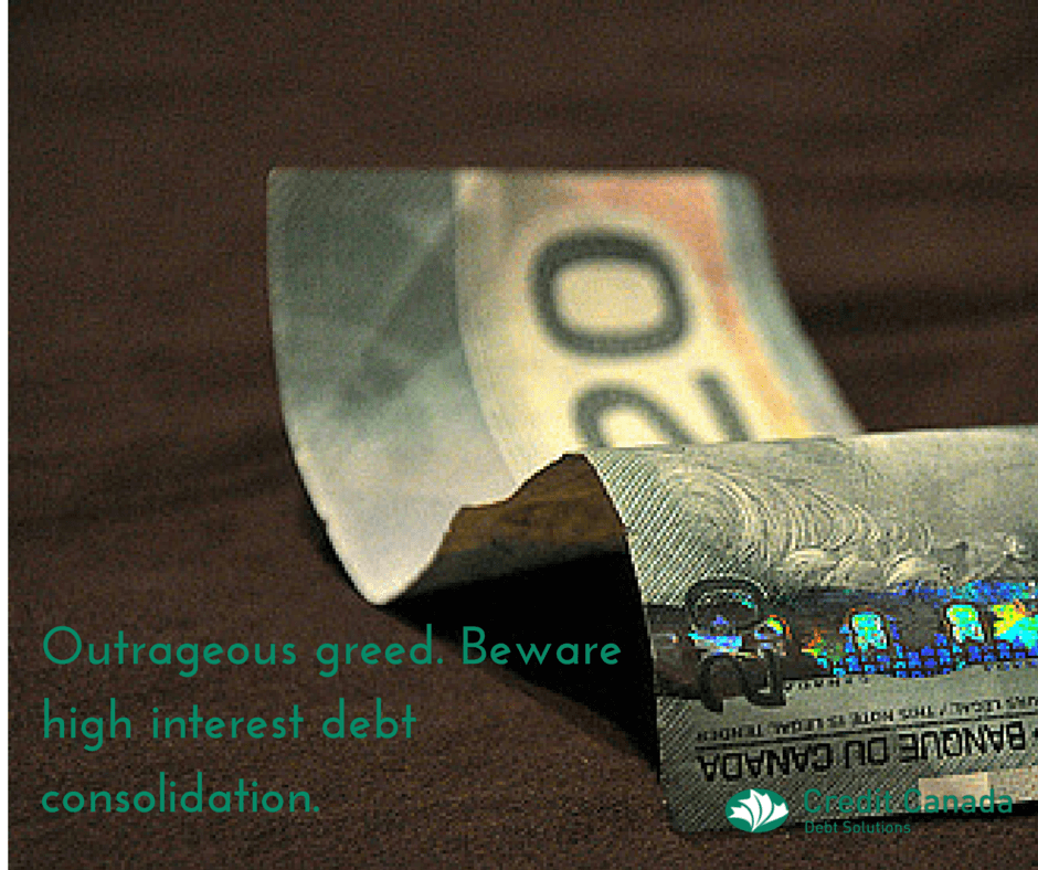 Outrageous greed. Beware of high interest debt consolidation.