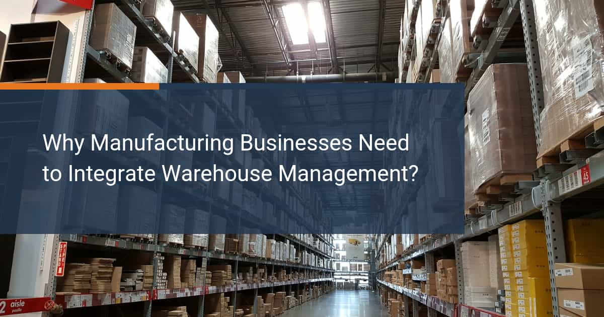 Integrate Warehouse Management and Manufacturing