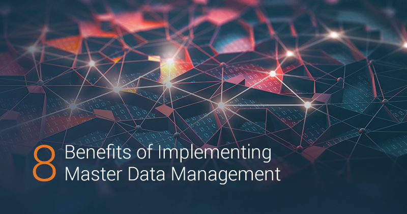 8 Benefits of Master Data Management