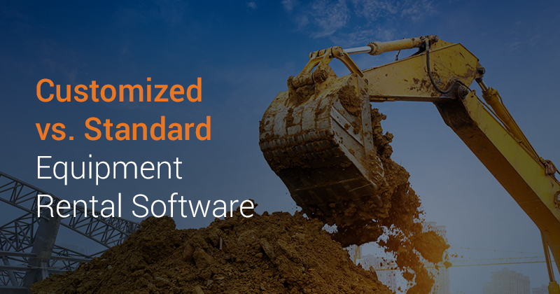 Customized vs. Standard Equipment Rental Software