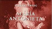 Reseña del libro María Antonieta, de Stefan Zweig