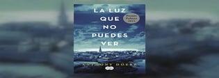 Reseña del libro La luz que no puedes ver, de Anthony Doerr.