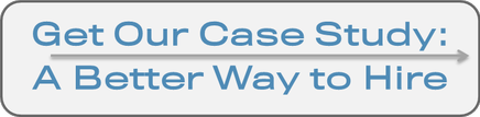 Get Our Case Study: A Better Way to Hire