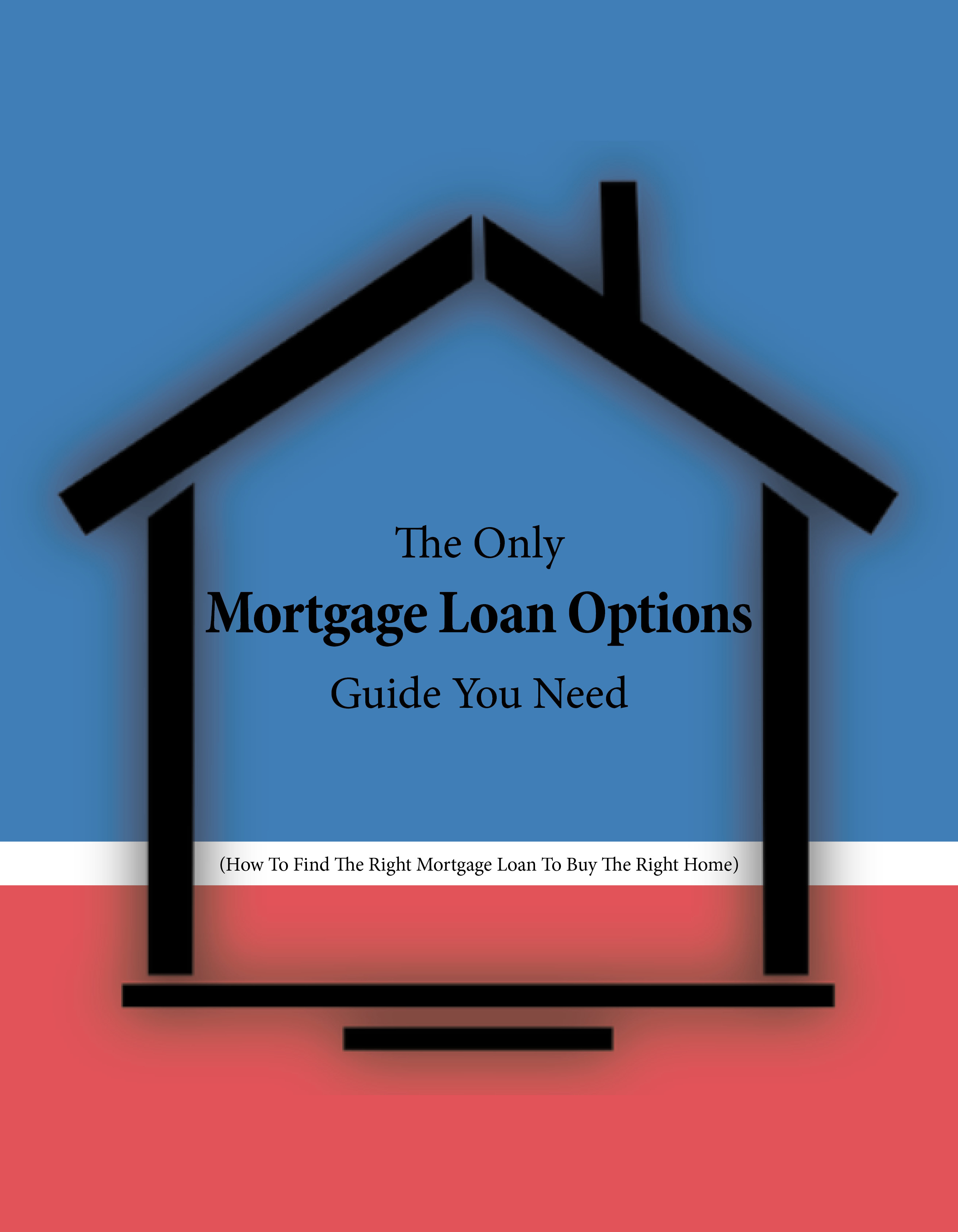 The Only Mortgage Loan Options Guide You Need 174 CTA