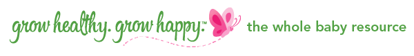 grow healthy. grow happy. the whole baby resource newsletter