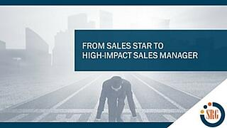 From Sales Star to High-Impact Sales Manager