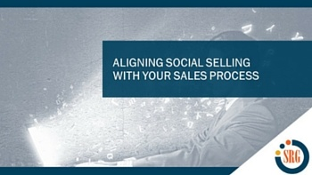 Aligning Social Selling With Your Sales Process