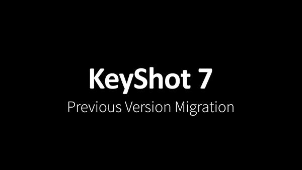 1708-keyshot-7-previous-version-migration-01.jpg