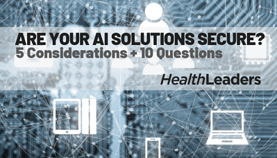 ARE YOUR AI SOLUTIONS SECURE_ 5 CONSIDERATIONS + 10 QUESTIONS