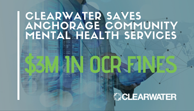 Clearwater Saves Anchorage Community Mental Health Services $3M in OCR FineS (1)