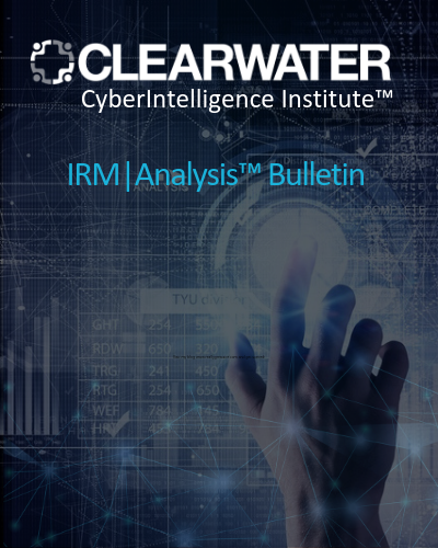 Copy of Clearwater IRM _ Analysis CyberIntelligence™ Insight Bulletin Blog Header (3)