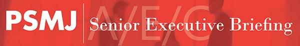 PSMJ A/E/C Senior Executive Briefing