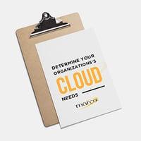 Determine Your Organization's Cloud Needs
