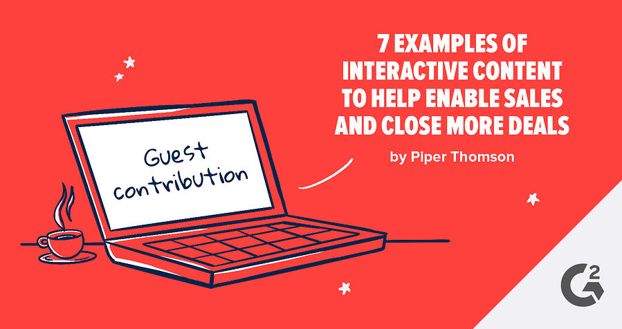 7 Examples of Interactive Content to Help Enable Sales and Close More Deals