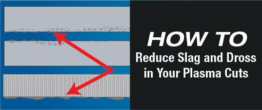 How To Reduce Dross and Slag During Plasma Cutting
