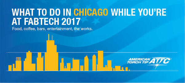 Best Things To Do In Chicago While You're at FABTECH 2017