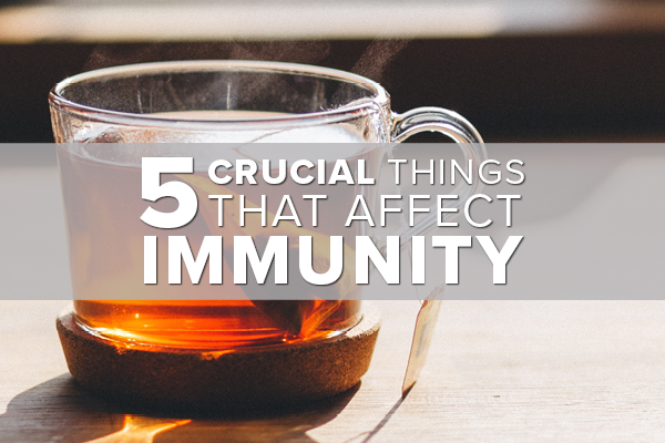 5 Crucial Things That Affect Immunity
