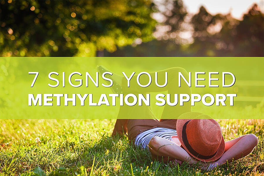 7 Signs You Need Methylation Support