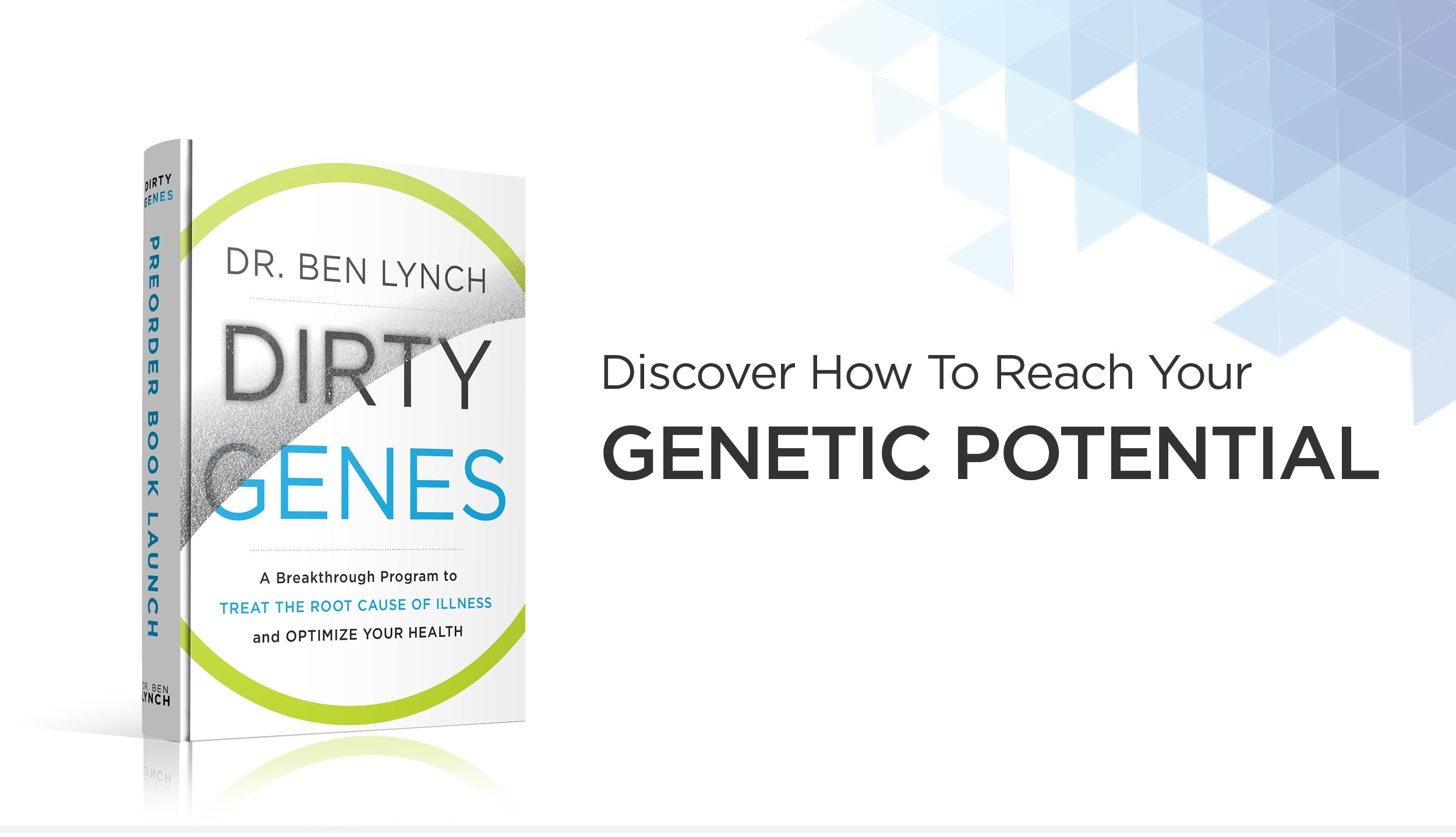 Breakthrough Program To Treat The Root Cause Of Your Dirty Genes