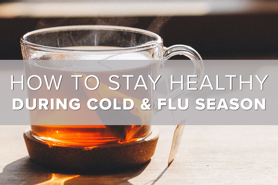 How to Stay Healthy During Cold & Flu Season