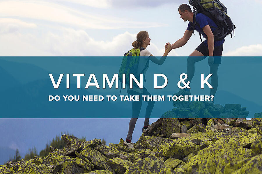 Vitamin D & K – Do you need to take them together?
