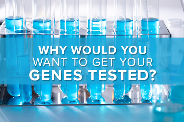 Should You Test Your Genes?