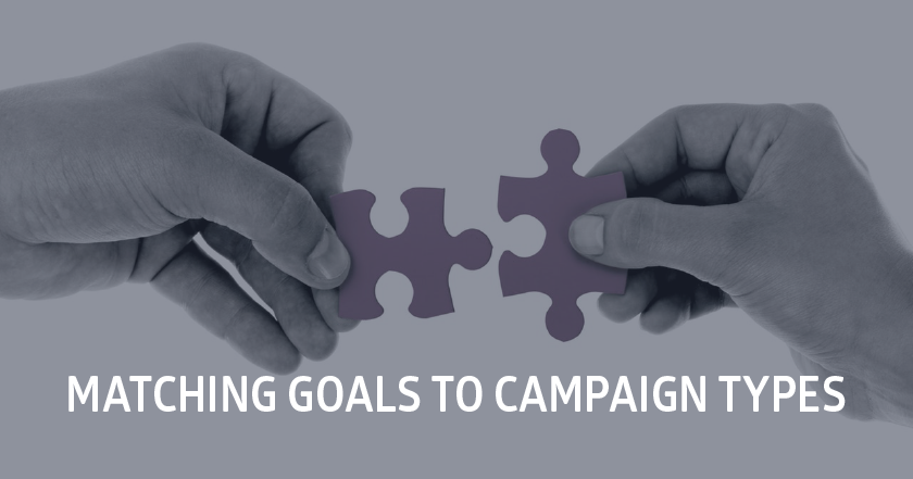 Match campaign types with marketing goals