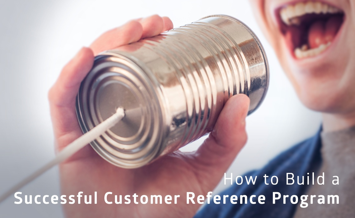 How to build a successful customer reference program