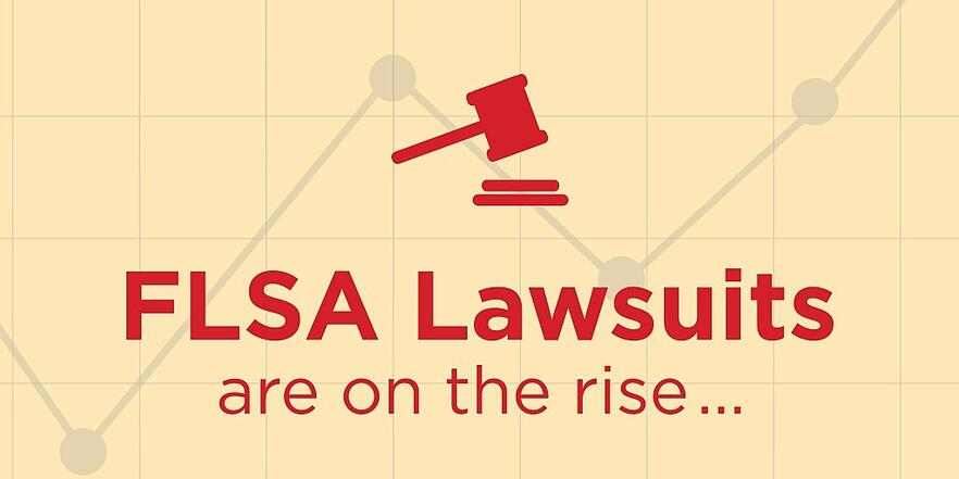 FLSA lawsuits are on the rise