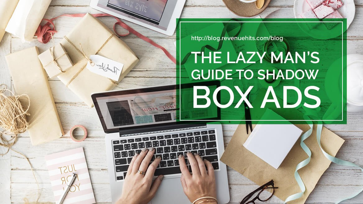 The Lazy Man's Guide to Shadow Box Ads header