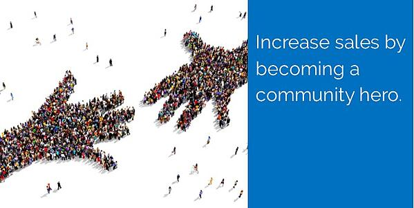 How to grow sales by becoming a community hero