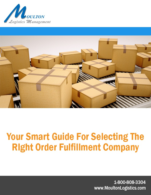 Moulton Logistics Management Smart Guide For Selecting The Right Order Fulfillment Company