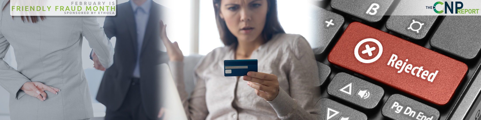 How Does Friendly Fraud Impact False Declines?