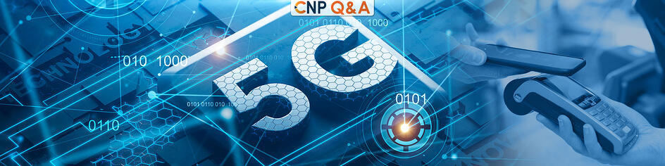 Covid-19 Alters Payments Landscape, 5G Poised for Impact Too | CNP Q&A