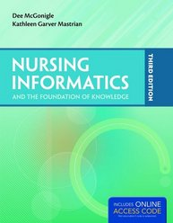 Nursing Informatics and the Foundation of Knowledge, Third Edition