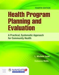 Health Program Planning and Evaluation by L. Michele Issel, PhD, RN published on August 4, 2017.