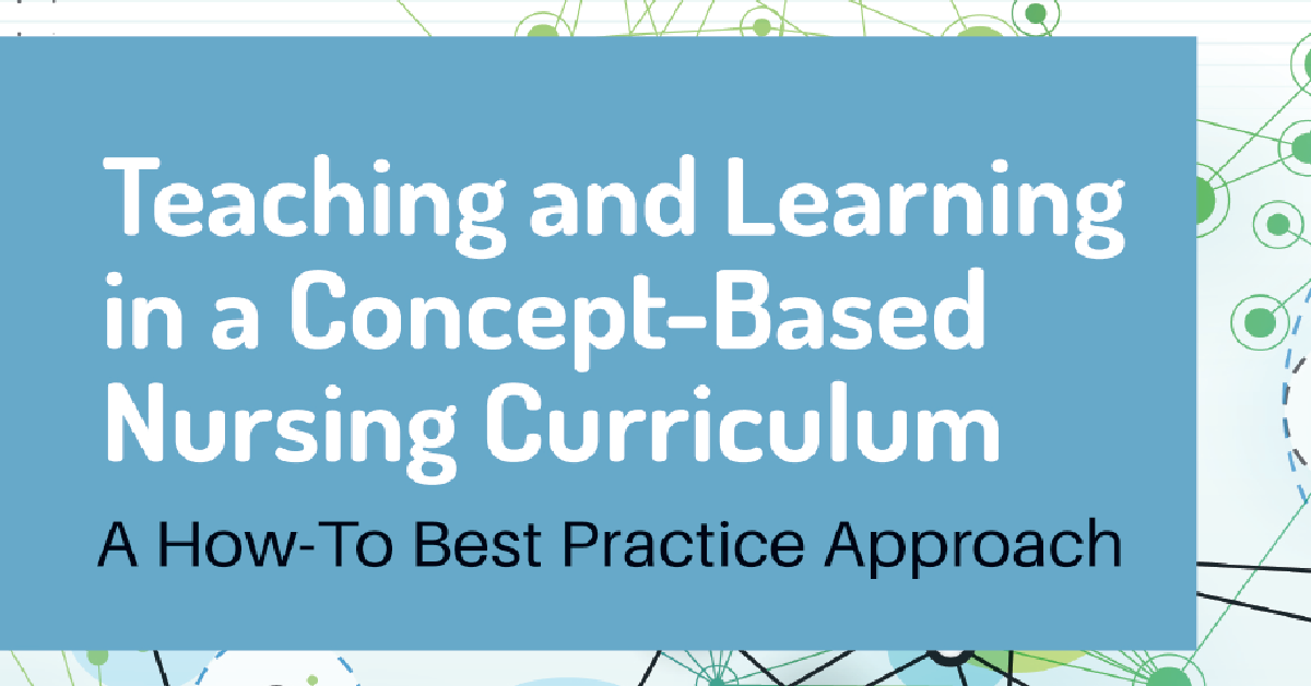 Teaching and Learning in a Concept-Based Nursing Curriculum