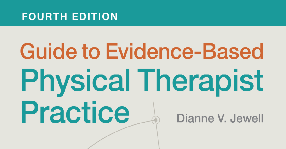Guide to Evidence-Based Physical Therapist Practice, Fourth Edition
