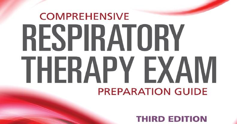 Comprehensive Respiratory Therapy Exam Preparation Guide, Third Edition
