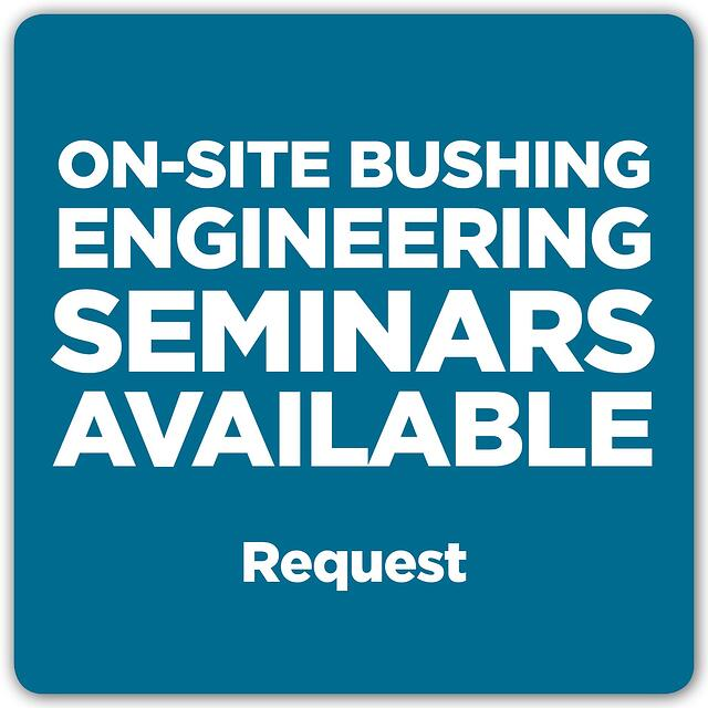 On-Site Bushing Seminar