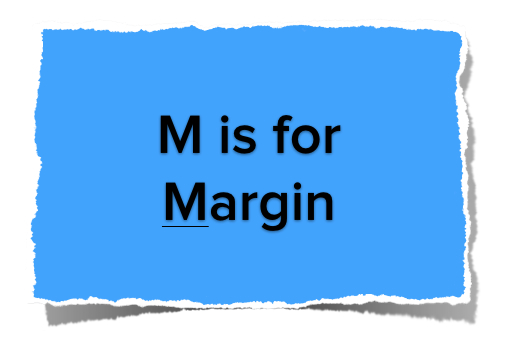 m-is-for-margin