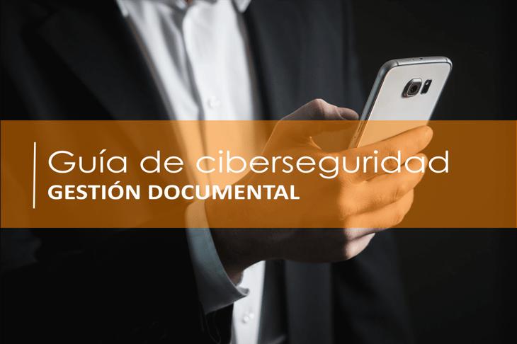 Guía ciberseguridad en la gestión documental