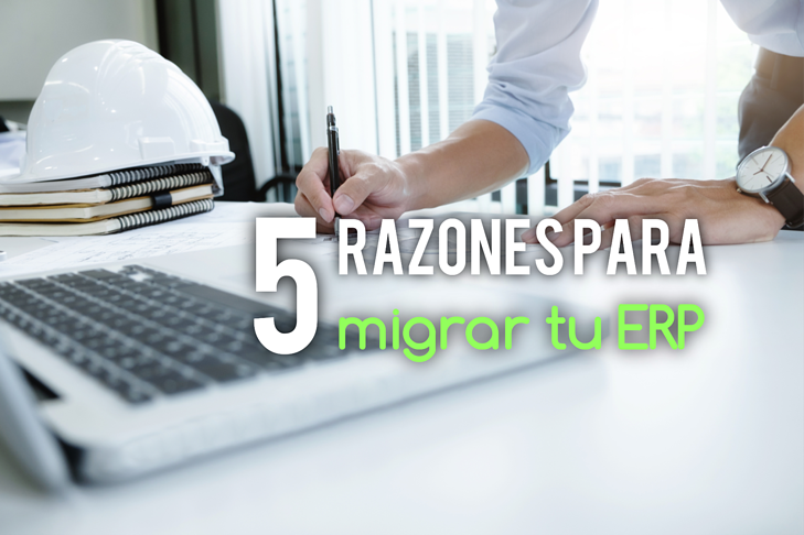 5 razones para migrar tu ERP
